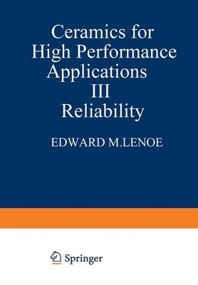 Ceramics for High-Performance Applications III: Reliability - Army Materials Technology Conference Series 6 (Hardback)