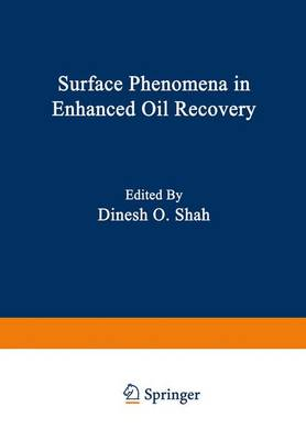 Surface Phenomena in Enhanced Oil Recovery: Symposium : 3rd International Conference on Surface and Colloid Science : Papers (Hardback)