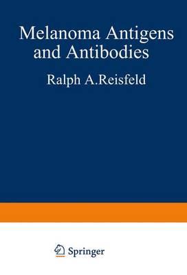 Melanoma Antigens and Antibodies (Hardback)