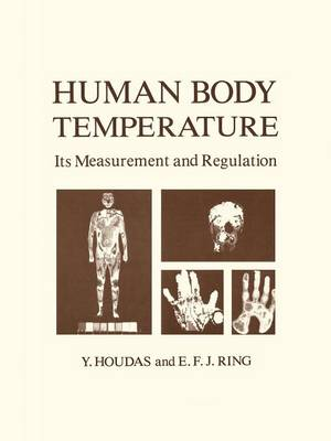Human Body Temperature: Its Measurement and Regulation (Hardback)