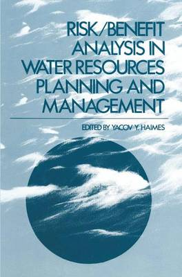 Risk/Benefit Analysis in Water Resources Planning and Management (Hardback)