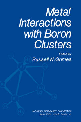 Metal Interactions with Boron Clusters - Modern Inorganic Chemistry (Hardback)