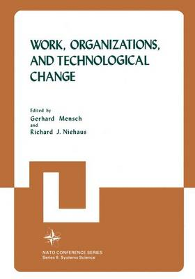 Work, Organizations, and Technological Change - Nato Conference Series 11 (Hardback)