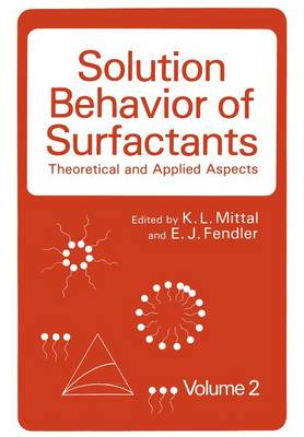 Solution Behavior of Surfactants: Theoretical and Applied Aspects Volume 2 (Hardback)
