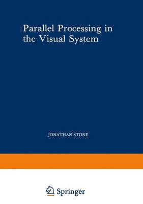 Parallel Processing in the Visual System: The Classification of Retinal Ganglion Cells and Its Impact on the Neurobiology of Vision - Perspectives in Vision Research (Hardback)