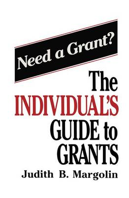The Individual's Guide to Grants (Hardback)