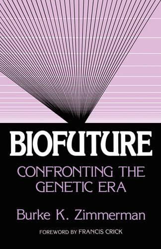 Biofuture: Confronting the Genetic Era (Hardback)