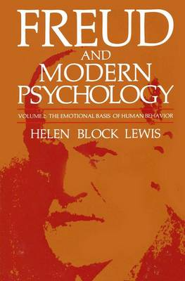 Freud and Modern Psychology: Volume 2: the Emotional Basis of Human Behavior - Emotions, Personality and Psychotherapy (Hardback)