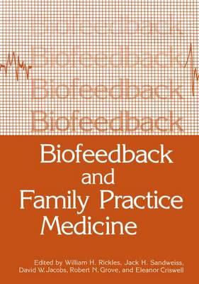 Biofeedback and Family Practice Medicine (Hardback)