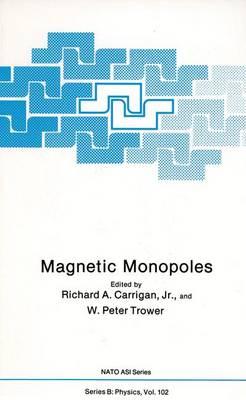 Magnetic Monopoles - NATO Science Series B 102 (Hardback)