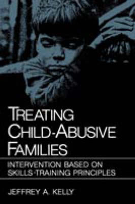 Treating Child-Abusive Families: Intervention Based on Skills-Training Principles - NATO Science Series B (Hardback)