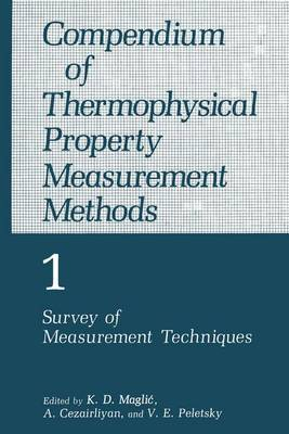 Compendium of Thermophysical Property Measurement Methods: Survey of Measurement Techniques Volume 1 (Hardback)