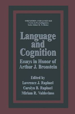 Language and Cognition: Essays in Honor of Arthur J. Bronstein - Cognition and Language: A Series in Psycholinguistics (Hardback)
