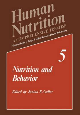 Nutrition and Behavior: Vol 5: A Comprehensive Treatise - Human Nutrition 5 (Hardback)