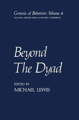 Beyond The Dyad - Genesis of Behavior 4 (Hardback)