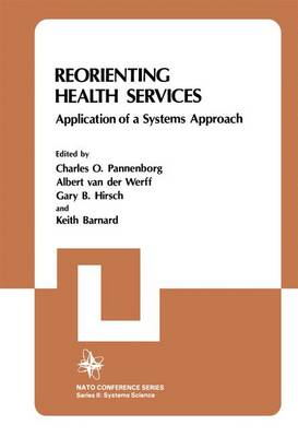 Reorienting Health Services: Application of a Systems Approach - Nato Conference Series 15 (Hardback)