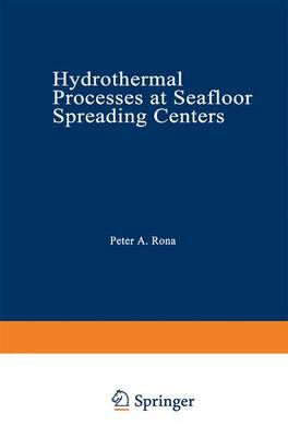 Hydrothermal Processes at Seafloor Spreading Centers - Nato Conference Series 12 (Hardback)