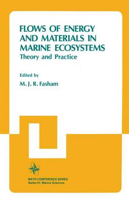 Flows of Energy and Materials in Marine Ecosystems - NATO Conference Series / IV Marine Sciences 13 (Hardback)