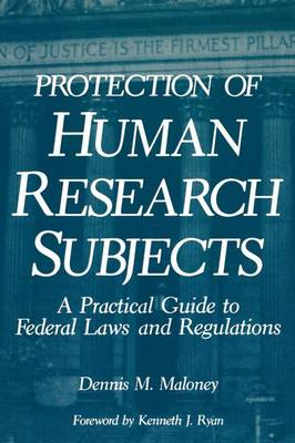 Protection of Human Research Subjects: A Practical Guide to Federal Laws and Regulations (Hardback)