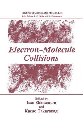 Electron-Molecule Collisions - Physics of Atoms and Molecules (Hardback)