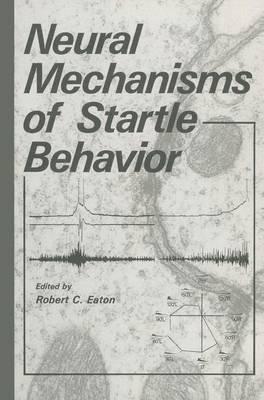 Neural Mechanisms of Startle Behavior (Hardback)