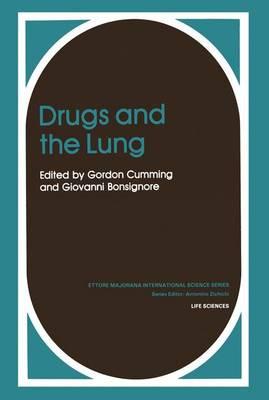 Drugs and the Lung - Ettore Majorana International Science Series 14 (Hardback)