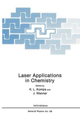 Laser Applications in Chemistry - NATO Science Series B 105 (Hardback)