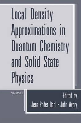 Local Density Approximations in Quantum Chemistry and Solid State Physics (Hardback)