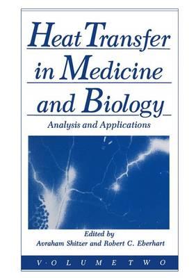 Heat Transfer in Medicine and Biology (Hardback)