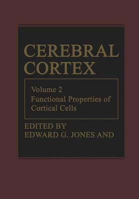 Cerebral Cortex: Volume 2: Functional Properties of Cortical Cells - Cerebral Cortex 2 (Hardback)