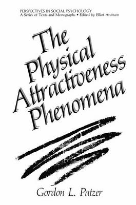 The Physical Attractiveness Phenomena - Perspectives in Social Psychology (Hardback)