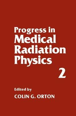 Progress in Medical Radiation Physics: Volume 2 (Hardback)