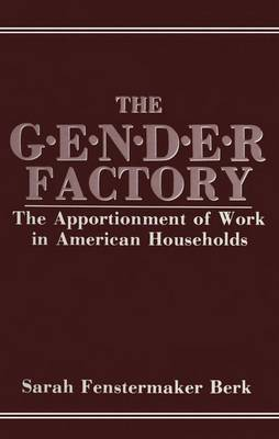 The Gender Factory: The Apportionment of Work in American Households (Hardback)