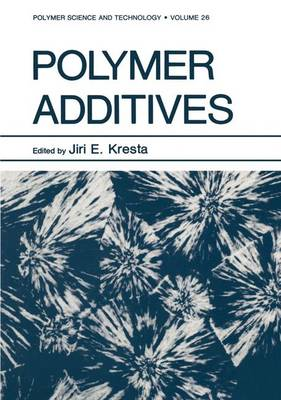 Polymer Additives - Polymer Science and Technology Series 26 (Hardback)