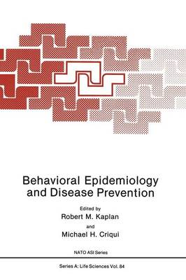 Behavioral Epidemiology and Disease Prevention - NATO Science Series A 84 (Hardback)
