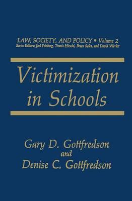 Victimization in Schools: Vol 2: Law, Society and Policy - Law, Society & Policy v.2 (Hardback)
