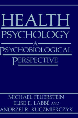 Health Psychology: A Psychobiological Perspective (Hardback)