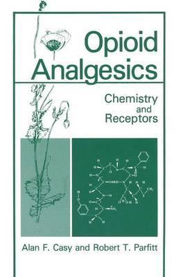 Opioid Analgesics: Chemistry and Receptors (Hardback)