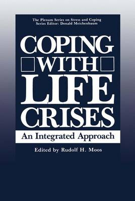 Coping with Life Crises: An Integrated Approach - Springer Series on Stress and Coping (Hardback)