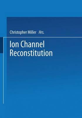Ion Channel Reconstitution (Hardback)