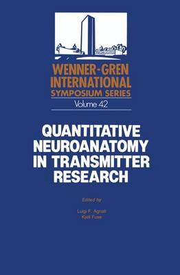 Quantitative Neuroanatomy in Transmitter Research - Wenner-Gren Center International Symposium Series Vol 42 (Hardback)