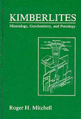Kimberlites: Mineralogy, Geochemistry, and Petrology (Hardback)