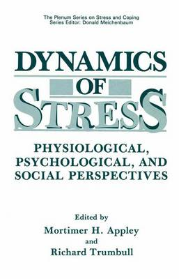 Dynamics of Stress: Physiological, Psychological and Social Perspectives - Springer Series on Stress and Coping (Hardback)