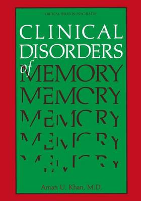 Clinical Disorders of Memory: Critical Issues in Psychiatry - Critical Issues in Psychiatry (Hardback)