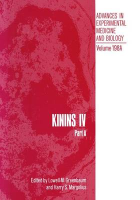 Kinins IV, Part A: Kinins IV Proceedings of the Fourth International Kinin Congress, Held October 20-25, 1984, in Savannah, Georgia Part A - NATO Asi Series. Series A, Life Sciences 198 (Hardback)