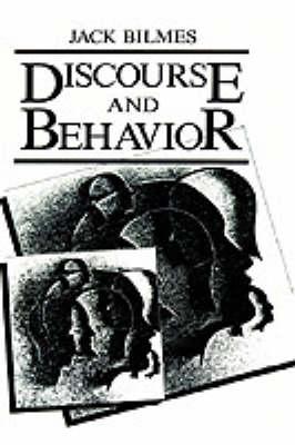 Discourse and Behavior (Hardback)