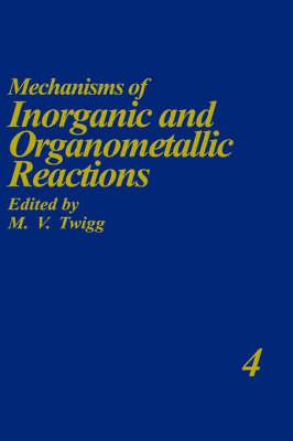 Mechanisms of Inorganic and Organometallic Reactions Volume 4 (Hardback)