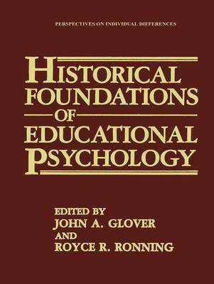 Historical Foundations of Educational Psychology - Perspectives on Individual Differences (Hardback)