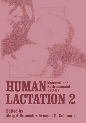 Human Lactation 2: Maternal and Environmental Factors (Hardback)