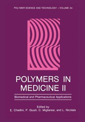 Polymers in Medicine II: Biomedical and Pharmaceutical Applications - Polymer Science and Technology Series 34 (Hardback)